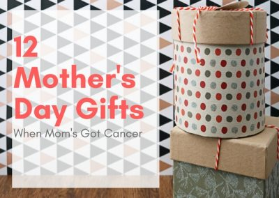 gifts for mom with cancer
